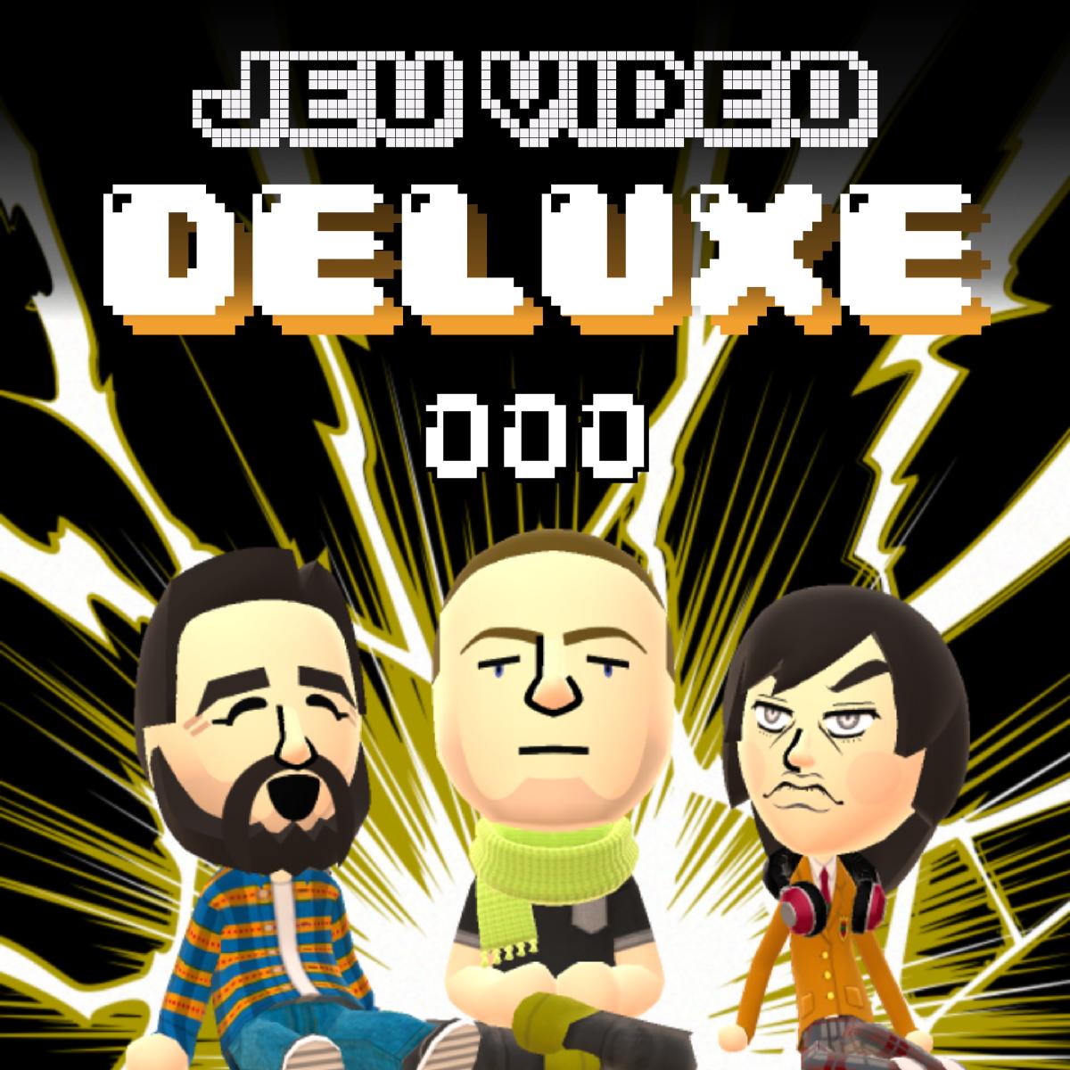 Jeu Vidéo DELUXE - Podcast épisode 000